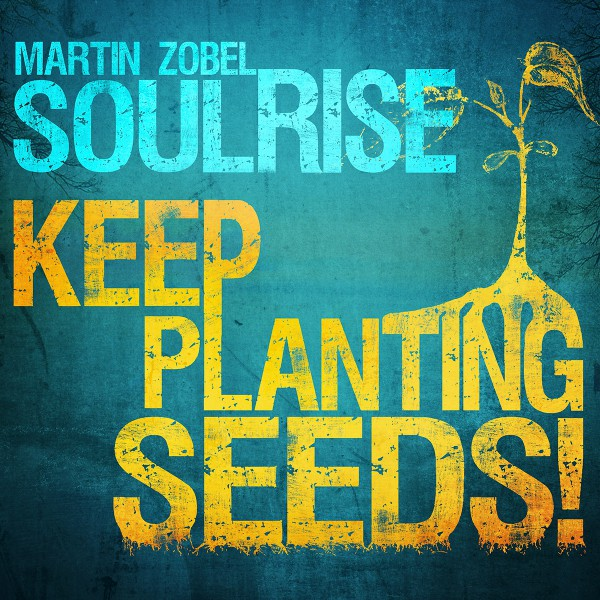 Soulrise Cover_Keep Planting Seeds_1200x1200